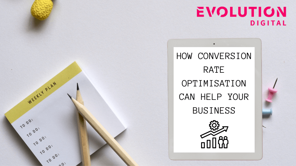 How Conversion Rate Optimisation can help your business.