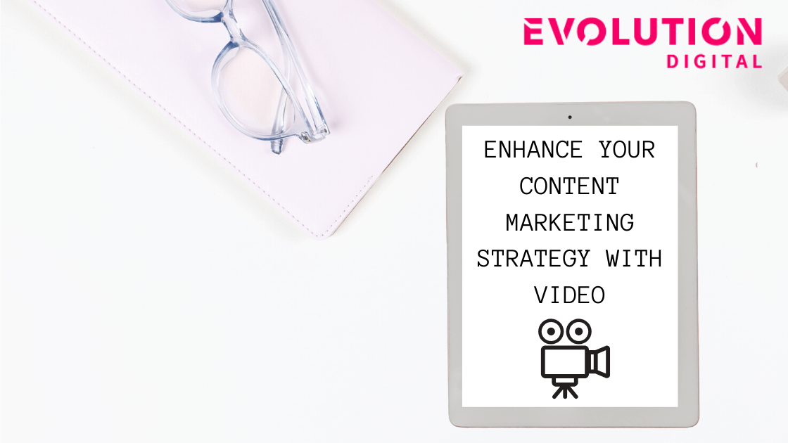 Enhance Your Content Marketing Strategy With Video